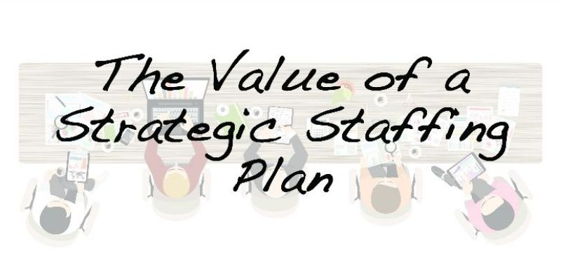 February 2019 Gathering – The Value of a Strategic Staffing Plan